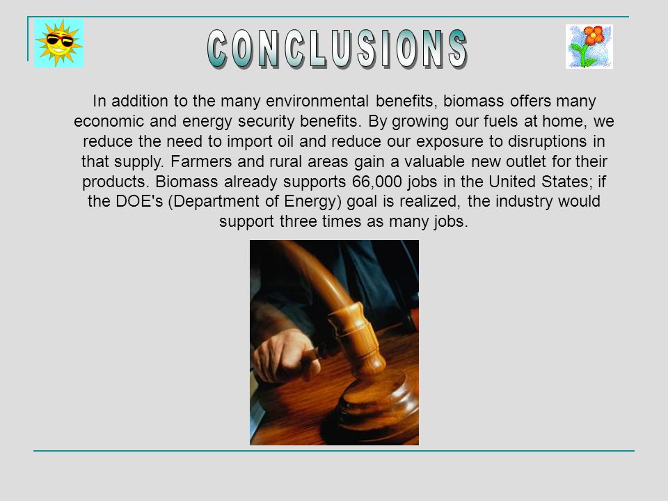 In addition to the many environmental benefits, biomass offers many economic and energy security benefits.
