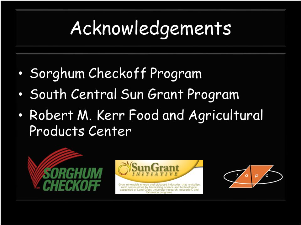 Acknowledgements Sorghum Checkoff Program South Central Sun Grant Program Robert M.