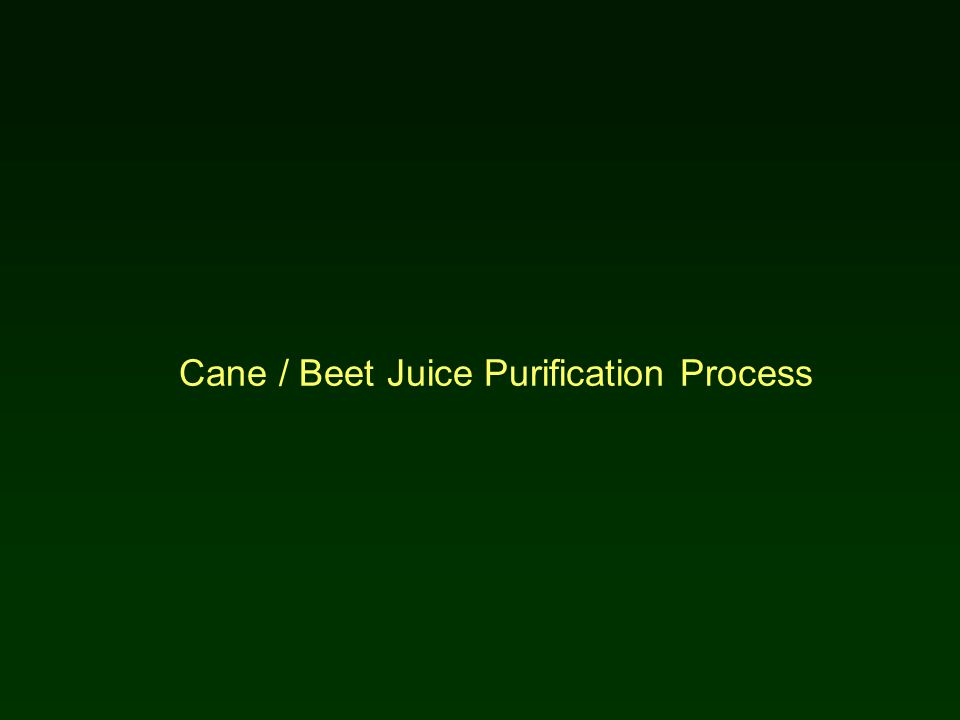 Cane / Beet Juice Purification Process