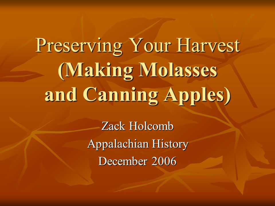 Apples Canning became widespread in the middle 1800's, but nobody understood why it worked Canning became widespread in the middle 1800's, but nobody understood why it worked Louis Pasteur discovered that bacteria caused most food spoilage Louis Pasteur discovered that bacteria caused most food spoilage He discovered that heating food in a closed container killed bacteria and kept other bacteria from getting in He discovered that heating food in a closed container killed bacteria and kept other bacteria from getting in This discovery sped up the canning process and led to many new canning methods This discovery sped up the canning process and led to many new canning methods