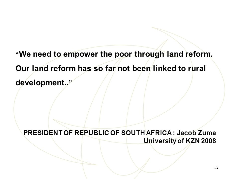 12 We need to empower the poor through land reform.