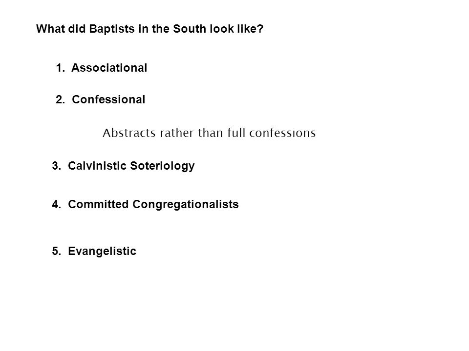 What did Baptists in the South look like.1. Associational 2.