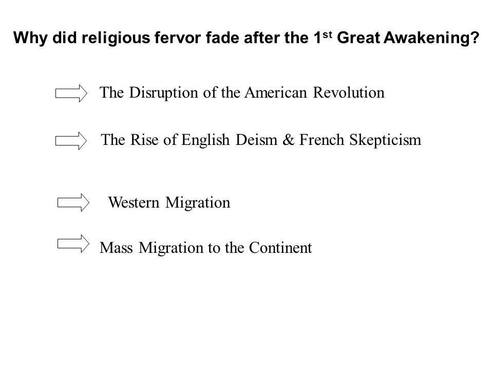 Western Migration Mass Migration to the Continent Why did religious fervor fade after the 1 st Great Awakening.
