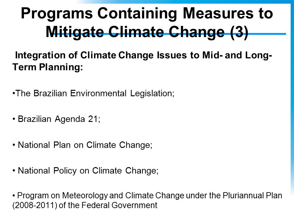 Programs Containing Measures to Mitigate Climate Change (3) Integration of Climate Change Issues to Mid- and Long- Term Planning: The Brazilian Enviro