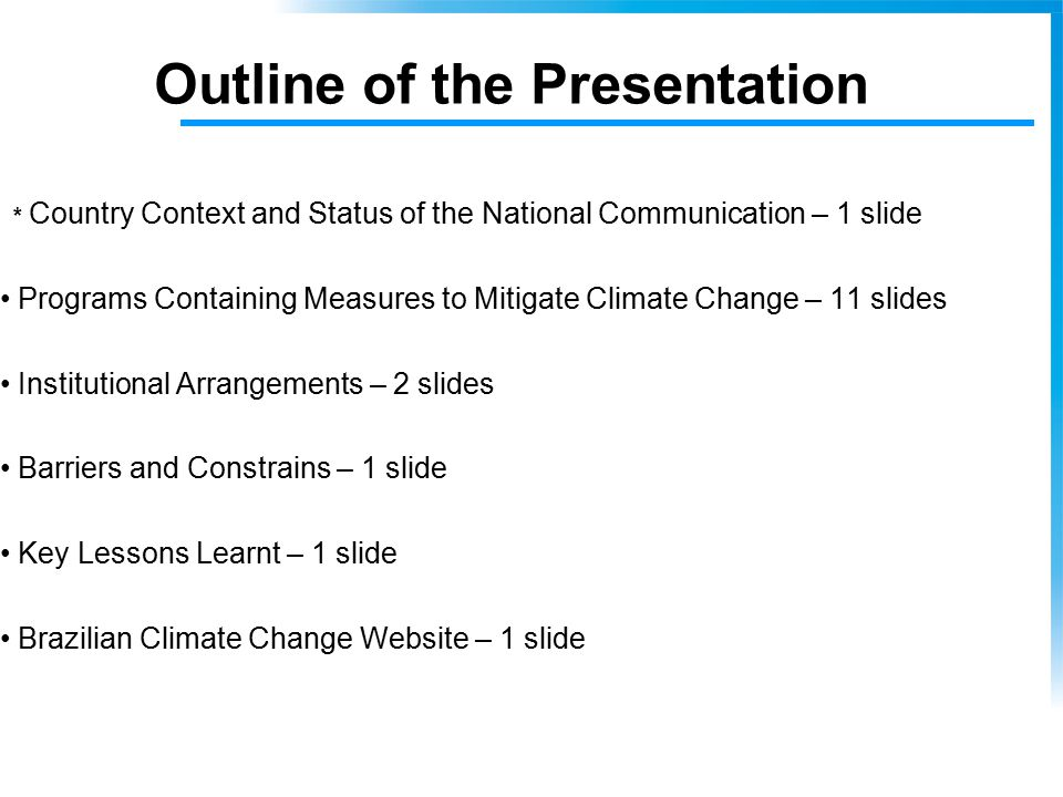 * Country Context and Status of the National Communication – 1 slide Programs Containing Measures to Mitigate Climate Change – 11 slides Institutional