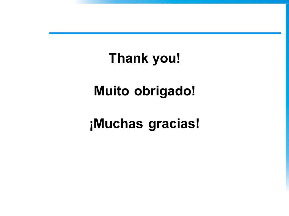 Thank you! Muito obrigado! ¡Muchas gracias!