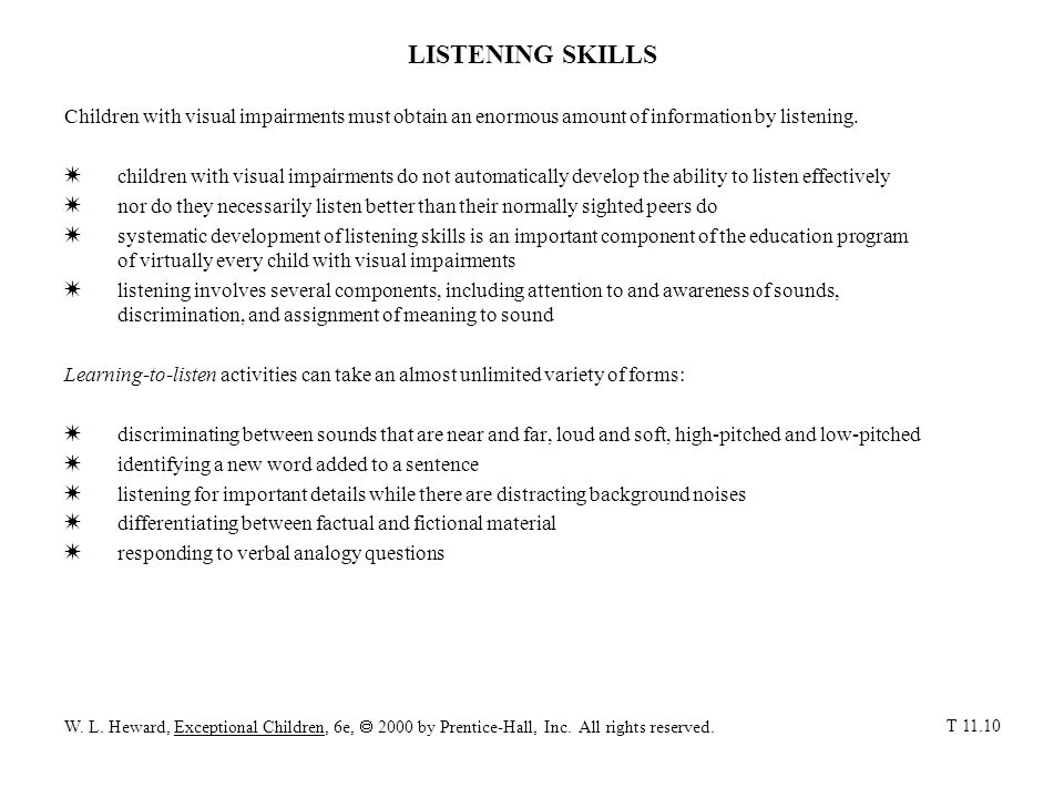 LISTENING SKILLS Children with visual impairments must obtain an enormous amount of information by listening.