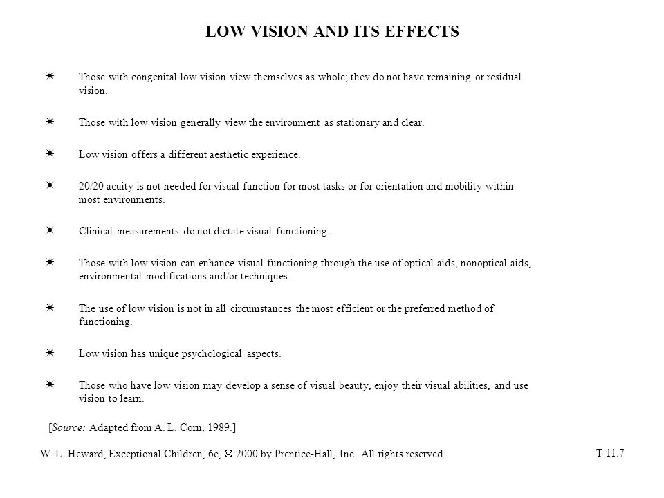 LOW VISION AND ITS EFFECTS W Those with congenital low vision view themselves as whole; they do not have remaining or residual vision.