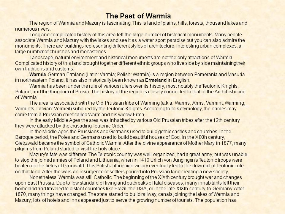 The Past of Warmia The region of Warmia and Mazury is fascinating.