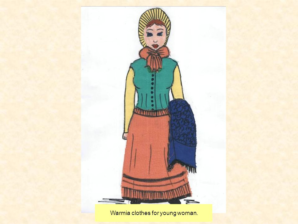 Warmia clothes for young woman.