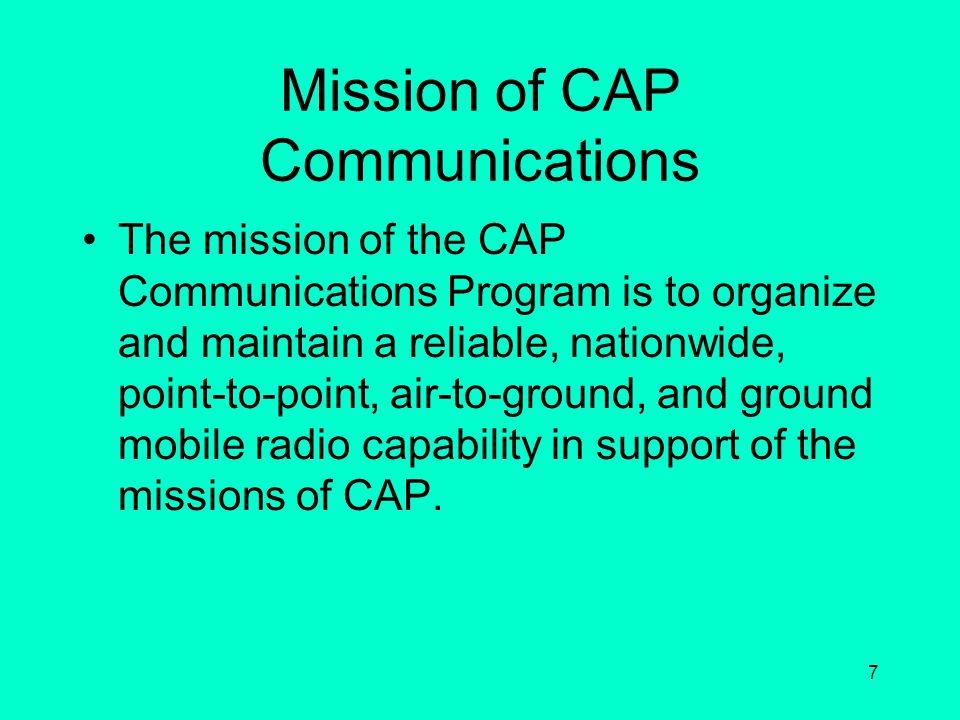 6 CAP Communications Manuals and Guides CAPR 100-1 Volume 1: Communications Civil Air Patrol Radiotelephone Procedures Guide –until CAPR 100-1 Volumes