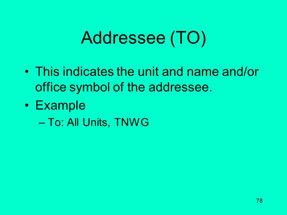 77 Originator of Message (FROM) Includes the name of the headquarters of the originator, a