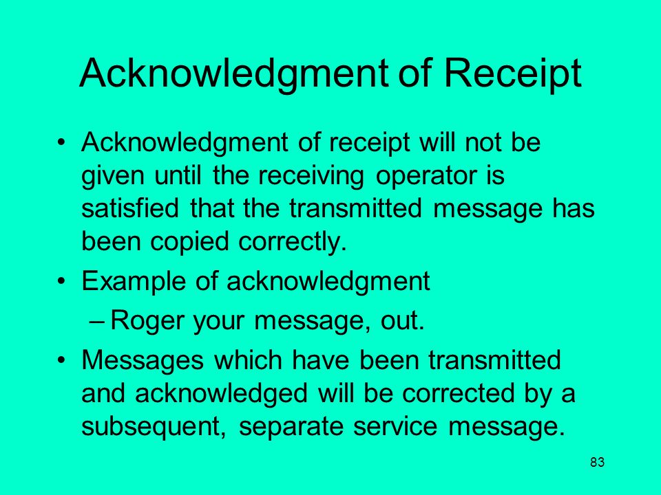 82 Corrections to a message If an error is made in transmission, it must be corrected before continuing, and speech will be stopped immediately. The p