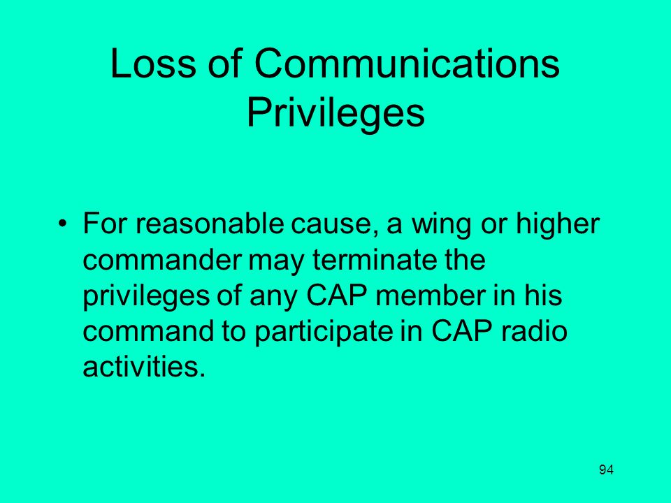 93 Communications with Higher Headquarters Any problems or questions regarding CAP communications should be addressed to the next higher headquarters,