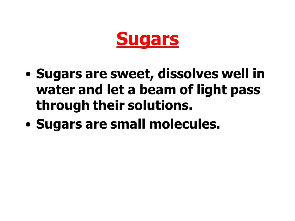 Sugars and Starch Carbohydrates can be divided into sugars and starches.