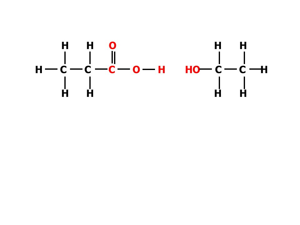 H H O H C C C O H H H Carboxylic acid H H HO C C H H H Alkanol