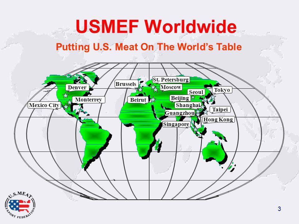 3 USMEF Worldwide Denver Mexico City Moscow Brussels Beirut Tokyo Shanghai Taipei Seoul Singapore Guangzhou Monterrey St.