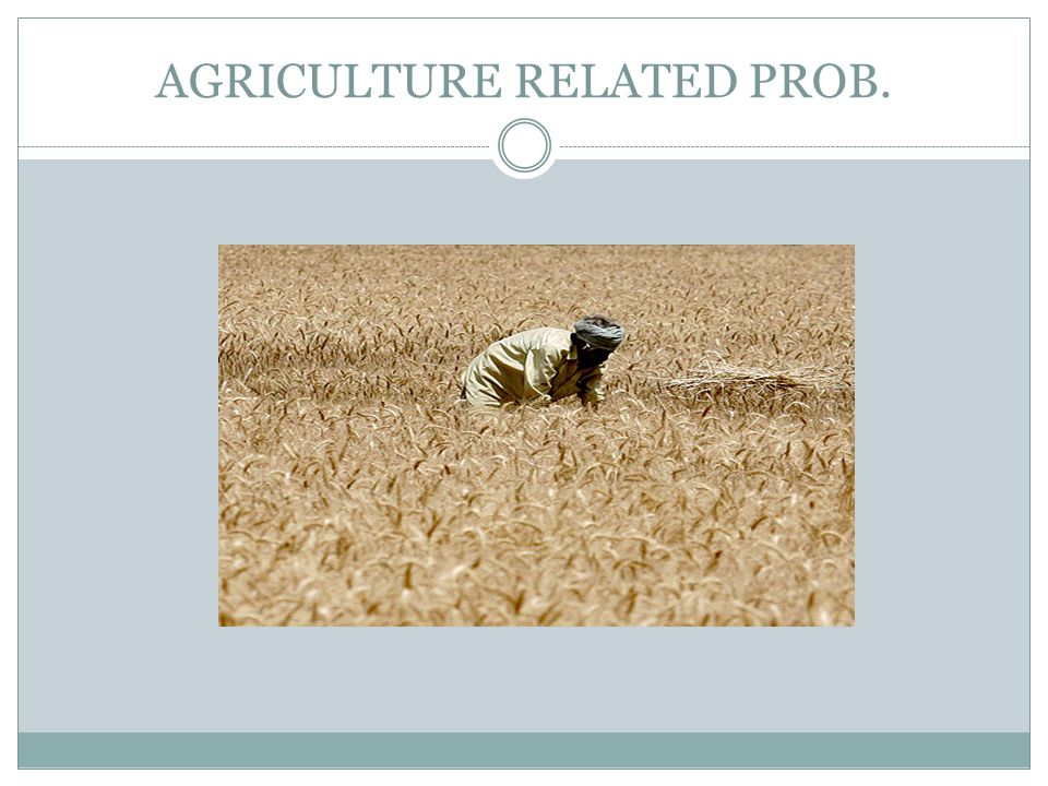 AGRICULTURE RELATED PROB.