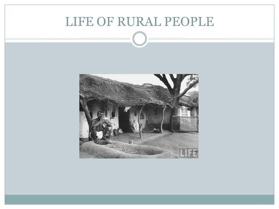 Lifestyles in rural areas are different than those in urban areas, mainly because limited services are available.