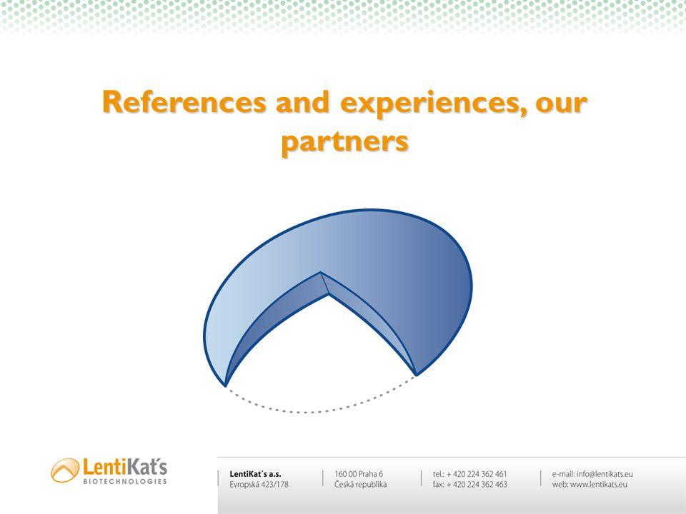 References and experiences, our partners