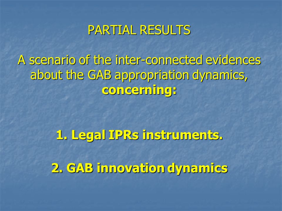 PARTIAL RESULTS A scenario of the inter-connected evidences about the GAB appropriation dynamics, concerning: 1.