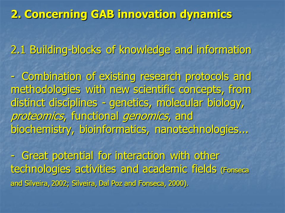 2. Concerning GAB innovation dynamics 2.1 Building-blocks of knowledge and information - Combination of existing research protocols and methodologies