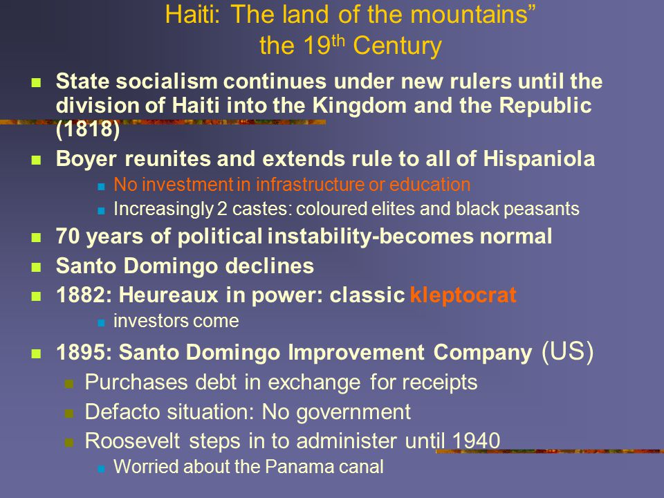 "Haiti: The land of the mountains"" the 19 th Century State socialism continues under new rulers until the division of Haiti into the Kingdom and the Re"