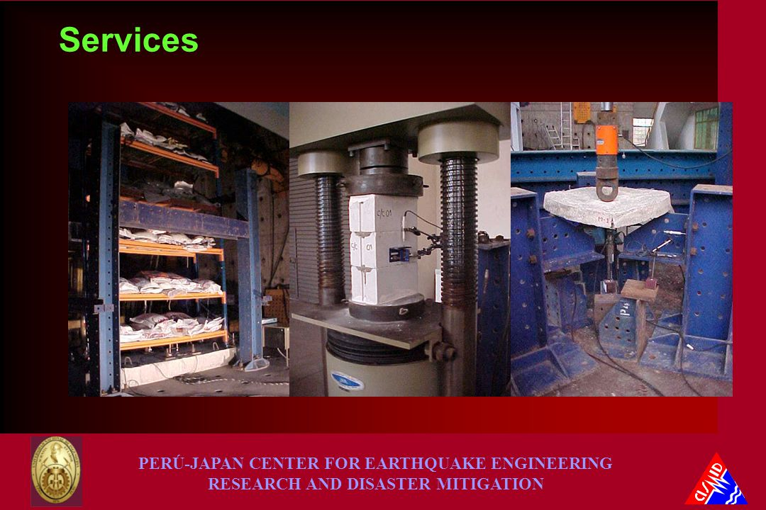 PERÚ-JAPAN CENTER FOR EARTHQUAKE ENGINEERING RESEARCH AND DISASTER MITIGATION Services
