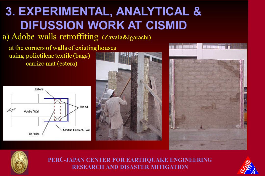 PERÚ-JAPAN CENTER FOR EARTHQUAKE ENGINEERING RESEARCH AND DISASTER MITIGATION 3.