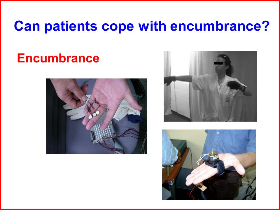 Encumbrance Can patients cope with encumbrance