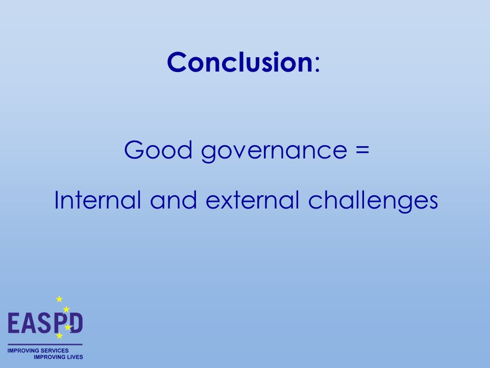 Conclusion : Good governance = Internal and external challenges