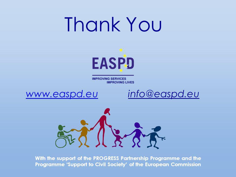 Thank You www.easpd.euwww.easpd.eu info@easpd.eu With the support of the PROGRESS Partnership Programme and the Programme 'Support to Civil Society' of the European Commission
