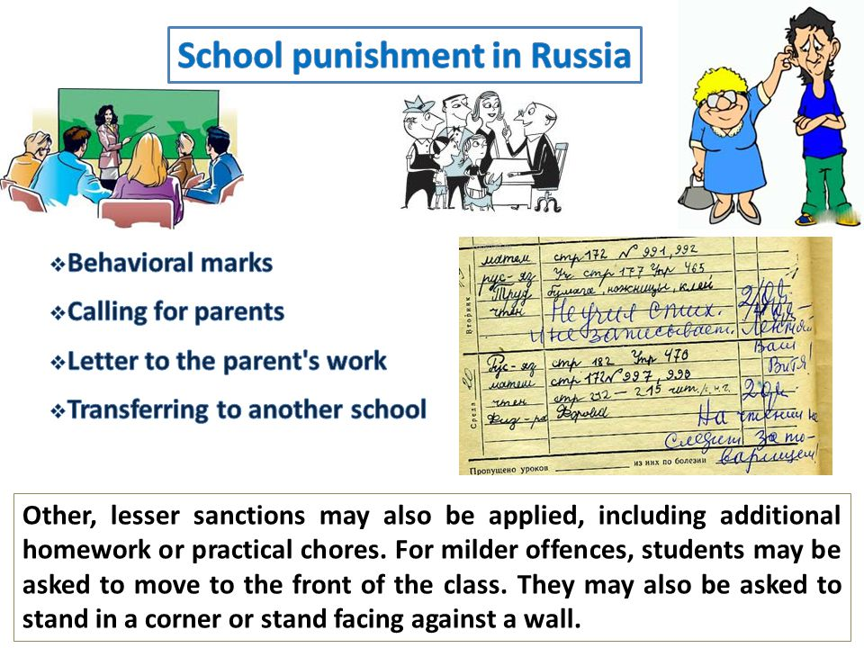 Other, lesser sanctions may also be applied, including additional homework or practical chores.