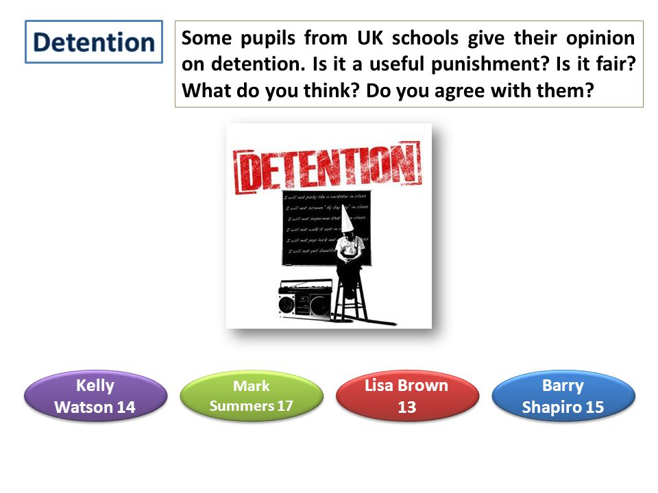 Some pupils from UK schools give their opinion on detention.