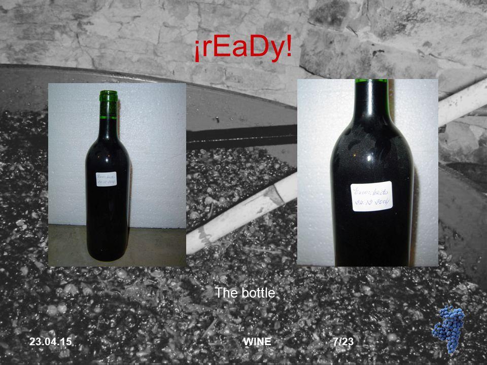 23.04.15 WINE 7/23 ¡rEaDy! The bottle.