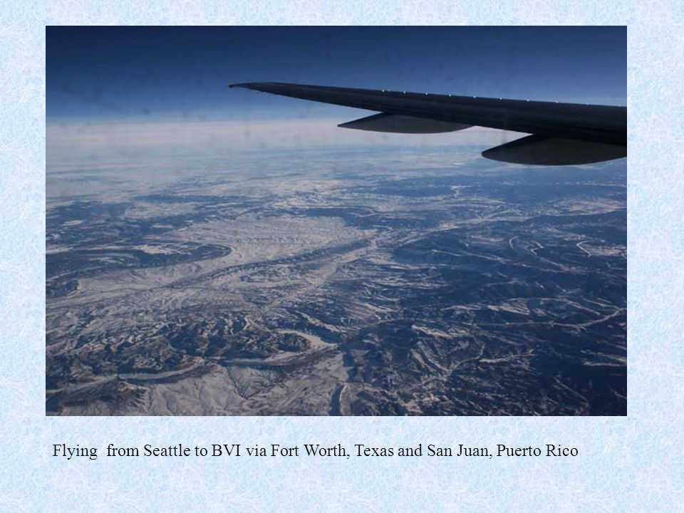 Flying from Seattle to BVI via Fort Worth, Texas and San Juan, Puerto Rico