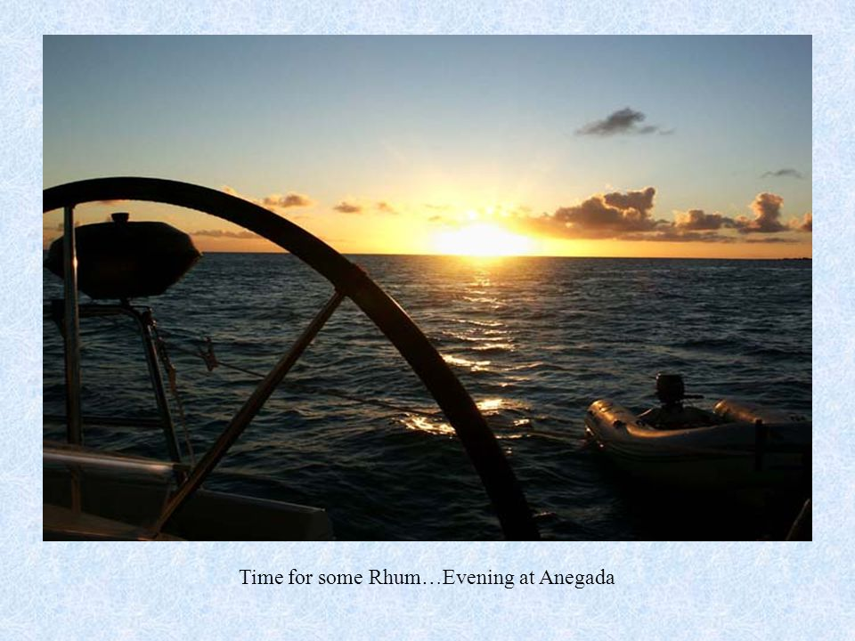 Time for some Rhum…Evening at Anegada