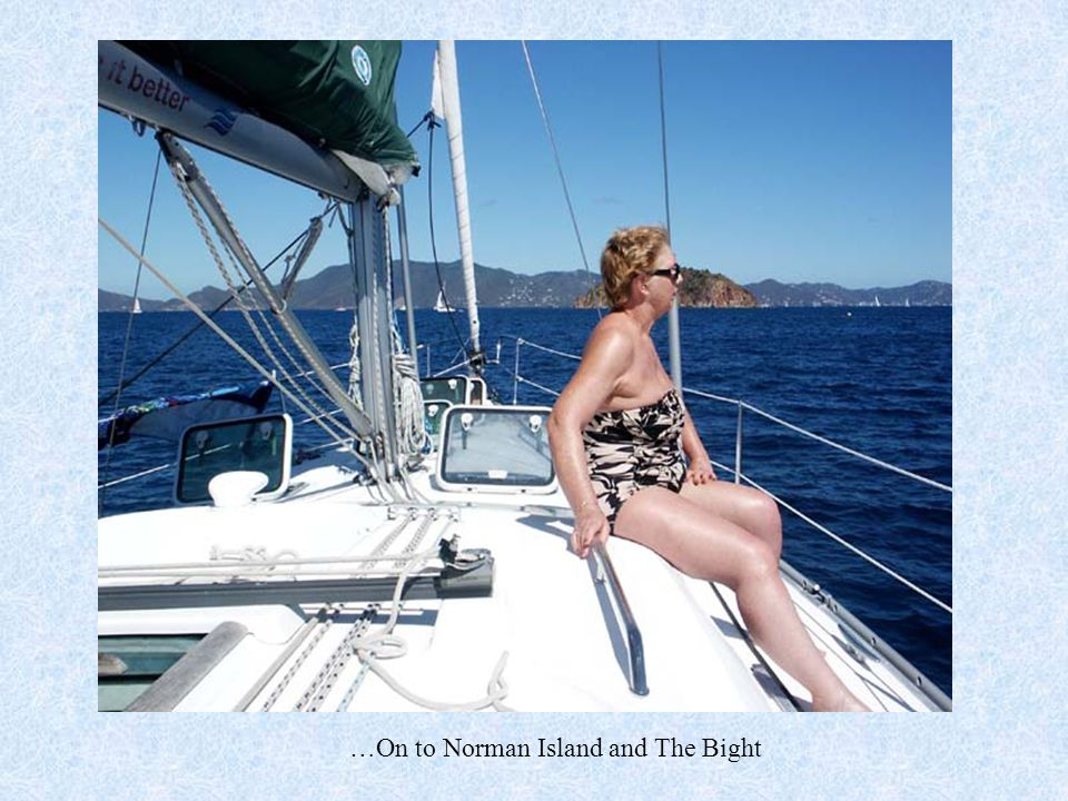 …On to Norman Island and The Bight