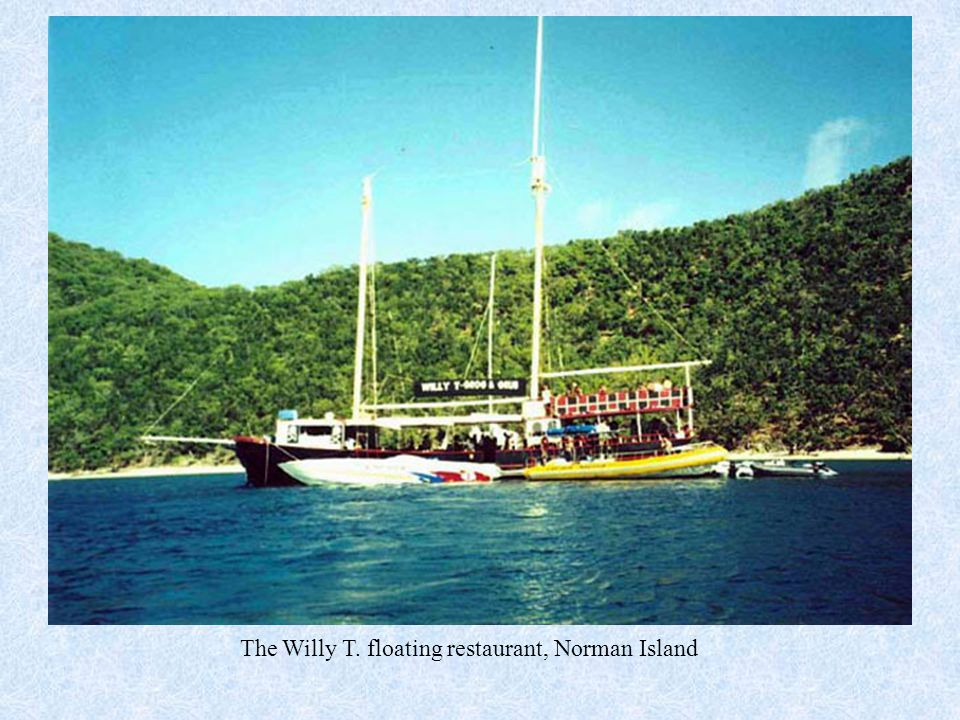 The Willy T. floating restaurant, Norman Island