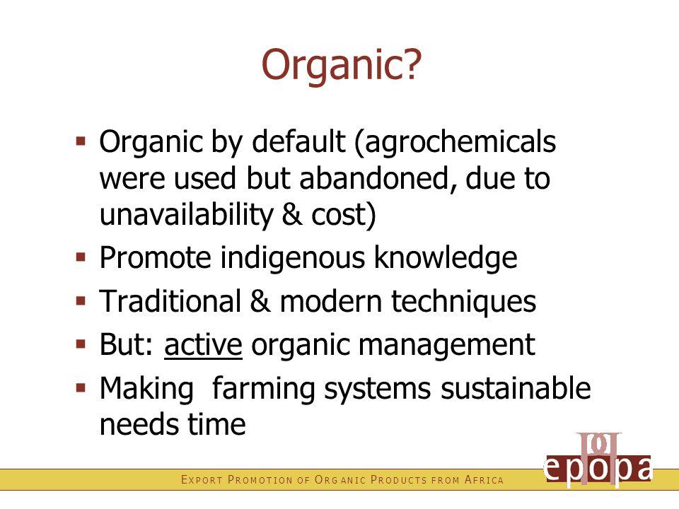 E X P O R T P R O M O T I O N O F O R G A N I C P R O D U C T S F R O M A F R I C A Organic.