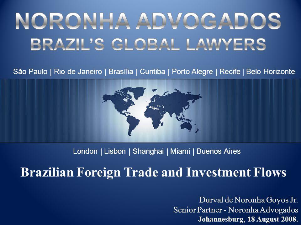 São Paulo | Rio de Janeiro | Brasília | Curitiba | Porto Alegre | Recife | Belo Horizonte London | Lisbon | Shanghai | Miami | Buenos Aires Durval de Noronha Goyos Jr.