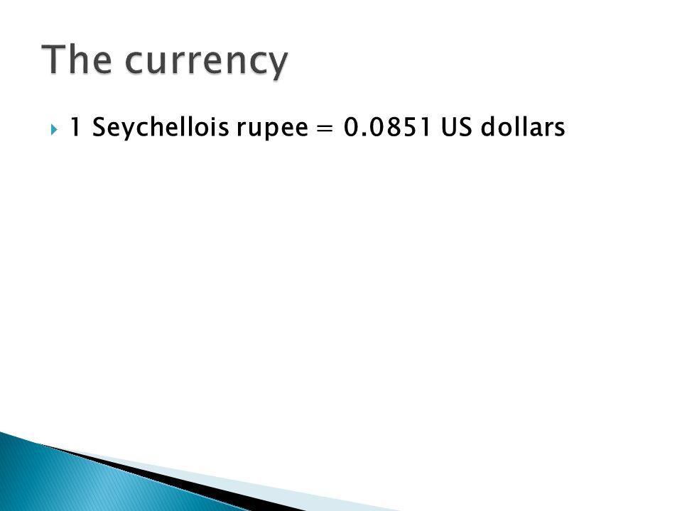  1 Seychellois rupee = 0.0851 US dollars