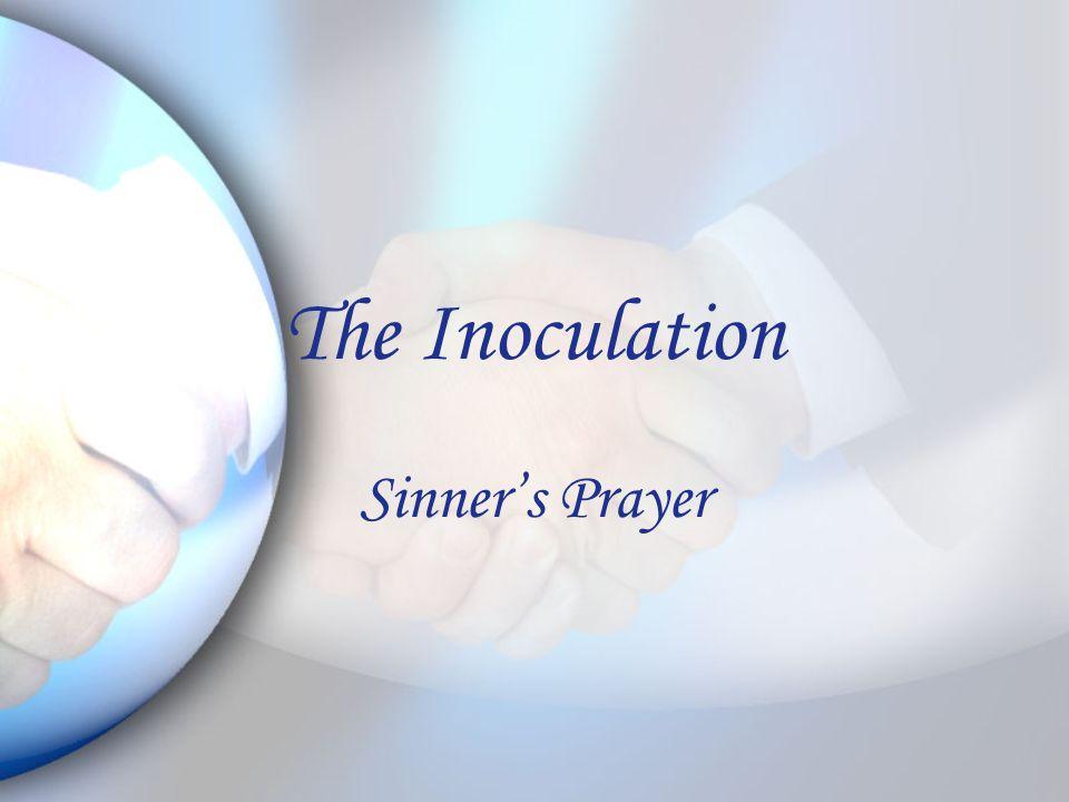 The Inoculation Sinner's Prayer