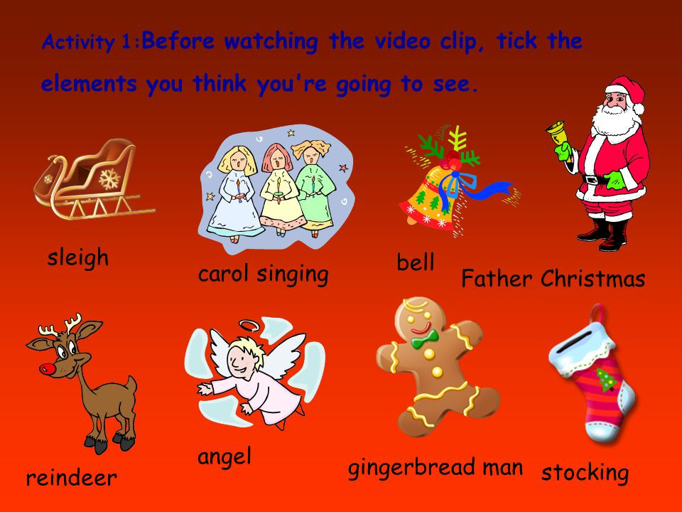 Activity 1: Before watching the video clip, tick the elements you think you re going to see.
