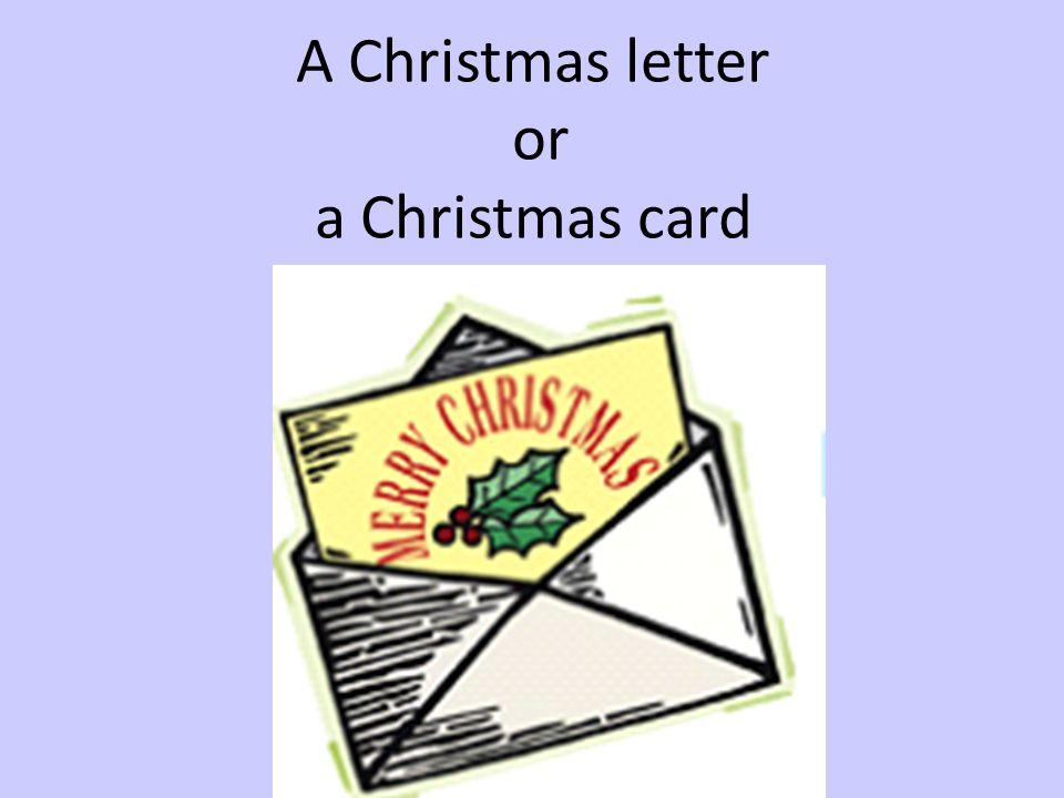 A Christmas letter or a Christmas card