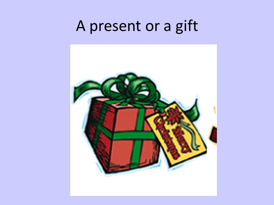A present or a gift