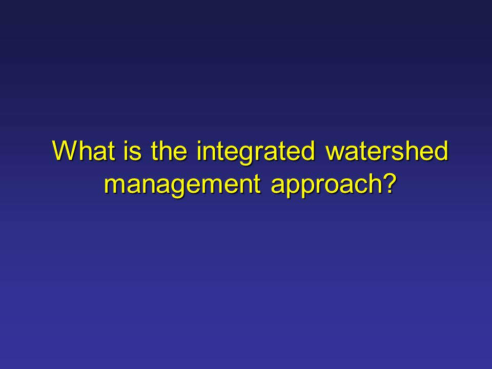 What is the integrated watershed management approach