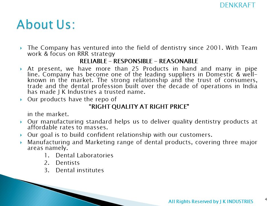  The Company has ventured into the field of dentistry since 2001.