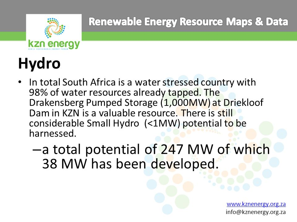 Hydro In total South Africa is a water stressed country with 98% of water resources already tapped.