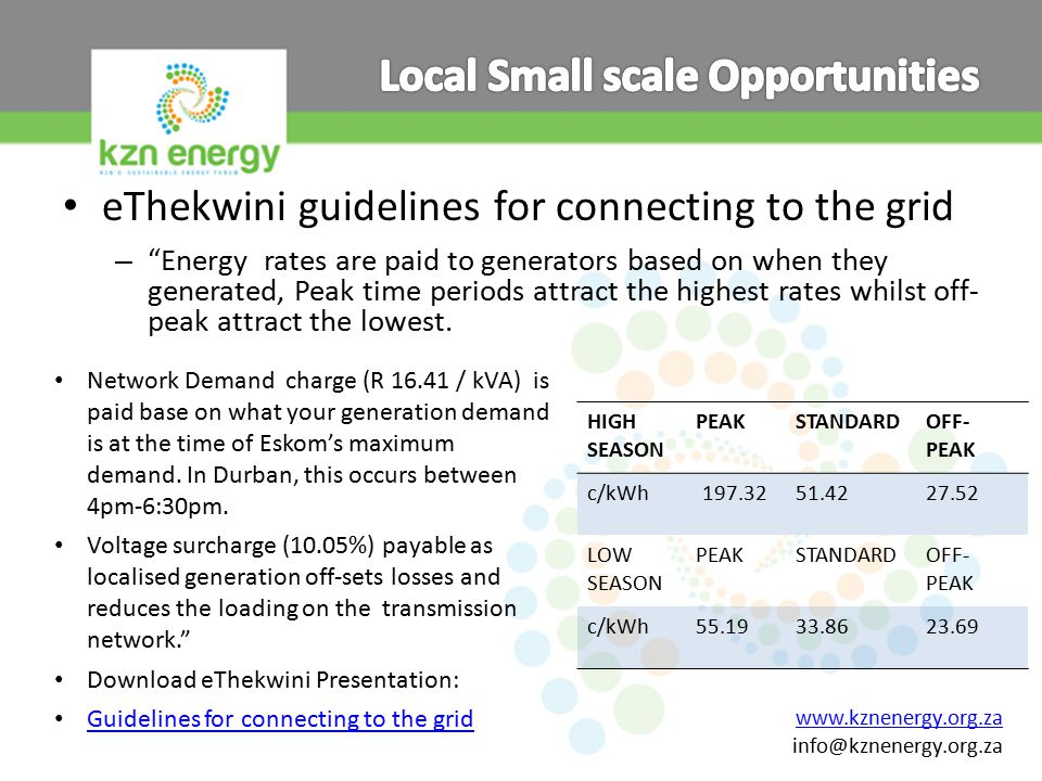 eThekwini guidelines for connecting to the grid – Energy rates are paid to generators based on when they generated, Peak time periods attract the highest rates whilst off- peak attract the lowest.